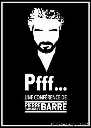 PIERRE-EMMANUEL BARRE - PFFF... - ENTREPOT, Le Haillan, 33185 - Sortir à France - Le Parisien Etudiant