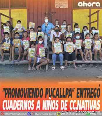 """""""Promoviendo Pucallpa"""" entregó cuadernos a niños de CC.Nativas - DIARIO AHORA"""