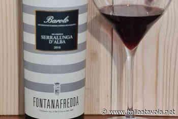 Ripartiamo dal vino: Barolo Docg di Serralunga d'Alba 2016 Fontanafredda - Italia a Tavola