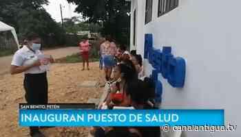Inauguran puesto de salud en San Antonio, San Benito, Petén - canalantigua.tv
