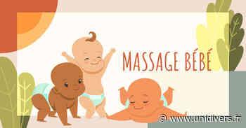 Massage bébé Centre social d'animation Couleurs et Rencontres vendredi 2 juillet 2021 - Unidivers
