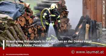 Brand eines Holzstapels in Feldkirchen an der Donau sorgt für Einsatz zweier Feuerwehren - laumat|at