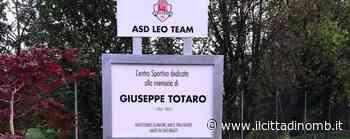 Leo Team Biassono dedica il centro sportivo di Macherio all'amato mister Giuseppe Totaro ucciso dal Covid - Sport, Biassono - Il Cittadino di Monza e Brianza