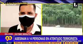 Fiscal provincial de Satipo reafirma que son 18 muertos en emboscada terrorista en el Vraem (VIDEO) - Diario Correo