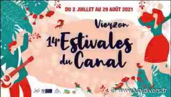 Les Estivales du Canal Vierzon vendredi 2 juillet 2021 - Unidivers