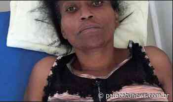 Filho faz Vaquinha na internet para mãe tratar um câncer em Barretos - Paracatunews