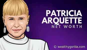Patricia Arquette's Net Worth (Updated 2021) - Wealthy Gorilla