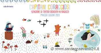 CAPITANI CORAGGIOSI 2021: Stagione di teatro dedicata ai ragazzi - SardegnaEventi24