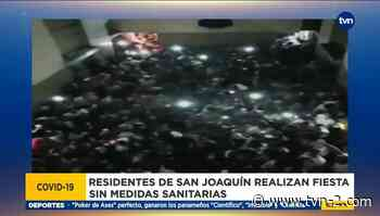 Autoridades de salud investigan fiesta multitudinaria en San Joaquín - TVN Noticias
