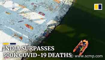 India passes 300,000 coronavirus deaths as mass graves found along Ganges - South China Morning Post