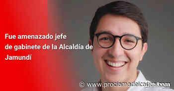 Fue amenazado jefe de gabinete de la Alcaldía de Jamundí - proclamadelcauca.com