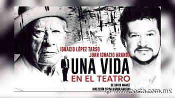 Regresan al teatro don Ignacio López Tarso y su hijo - POSTA
