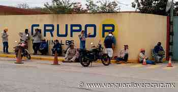 Obreros en el desamparo laboral, en Pueblo Viejo - Vanguardia de Veracruz