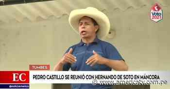 Pedro Castillo se reunió con Hernando de Soto en Máncora - América Televisión