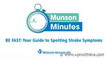 Munson Minutes: Your guide to spotting stroke symptoms - UpNorthLive.com