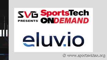 SVG SportsTech On Demand: Eluvio's Michelle Munson on the Explosion of the Blockchain and the New EluvioLIVE Platform - Sports Video Group