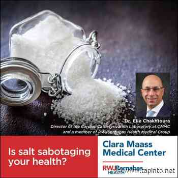 Is Salt Sabotaging Your Health? Clara Maass Medical Center's Dr. Elie Chakhtoura, MD Says Yes - TAPinto.net