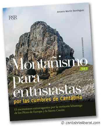 El libro `Montañismo para entusiastas por las cumbres de Cantabria` se presenta hoy en Torrelavega - cantabrialiberal
