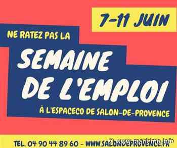Salon de Provence : semaine de l'emploi du 7 au 11 juin - Salon de Provence - Emploi - Maritima.info