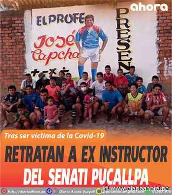Retratan a ex instructor del Senati Pucallpa - DIARIO AHORA