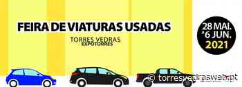Torres Vedras: Parque Regional de Exposições volta a receber Feira de Viaturas Usadas - TORRES VEDRAS WEB