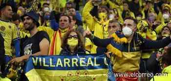 Villarreal, el sueño de un pueblo conquista el Viejo Continente - El Correo