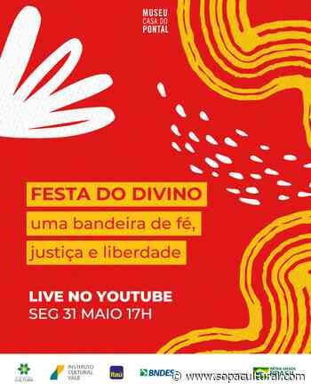 """Museu do Pontal faz a live """"Festa do Divino: uma bandeira de fé, justiça e liberdade"""" - Sopa Cultural"""