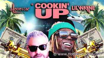 "Lil Wayne Joins Alonestar On New Single ""Cookin' Up"" - HotNewHipHop"