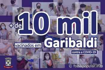 Garibaldi imuniza mais de 10 mil pessoas contra Covid-19 - Folha Popular