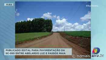 Publicado edital para pavimentação da SC-350 entre Abelardo Luz e Passos Maia - ND Mais
