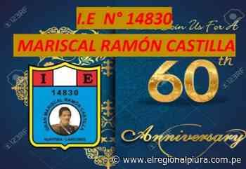 Sullana: Institución Educativa N° 14830 'Gran Mariscal Ramón Castilla' Huaypirá – Lancones cumple 60 años - El Regional