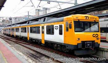 Valença: CP lança comboio até Figueira da Foz - Rádio Vale do Minho