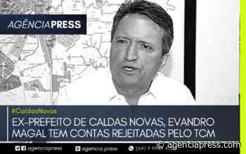 #CaldasNovas | EX-PREFEITO DE CALDAS NOVAS TEM CONTAS REJEITADAS PELO TCM - agenciapress
