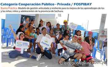 UGEL Sechura y FOSPIBAY logran 4 certificaciones como Buenas Prácticas en Gestión Pública 2021 - El Regional