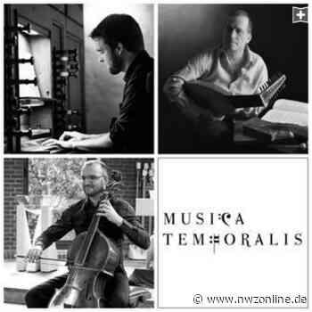 Live-Konzert in Wiefelstede: Musica Temporalis spielt in der St.-Johannes-Kirche - Nordwest-Zeitung