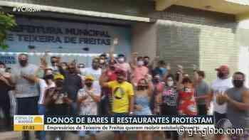 Empresários protestam em Teixeira de Freitas após suspensão de atividades; cidade tem 100% de ocupação de leitos para Covid - G1