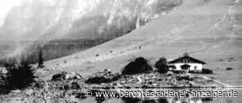 Schönau am Königssee: Berchtesgaden damals und heute - Die Saletalm - Berchtesgadener Anzeiger