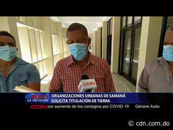 Organizaciones urbanas de Samaná solicita titulación de tierra - CDN