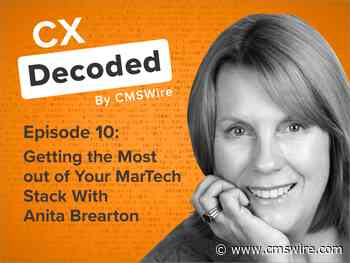 CX Decoded Podcast: Taming the Martech Chaos With Anita Brearton