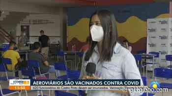 Funcionários do Aeroporto Castro Pinto são vacinados contra Covid-19, em Bayeux, na PB - G1