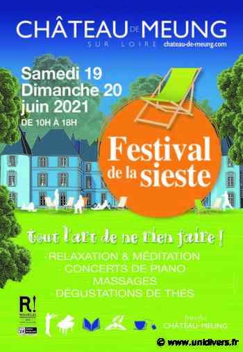 Le Festival de la Sieste Château de Meung sur Loire samedi 19 juin 2021 - Unidivers