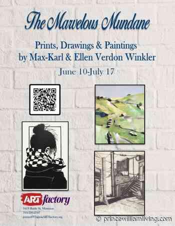New Art Exhibit: The Marvelous Mundane, Max-Karl and Ellen Verdon Winkler - Prince William Living