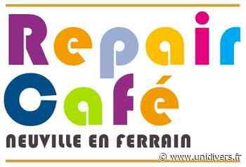 Repair Café – Neuville en ferrain Repair Café – Neuville en ferrain samedi 12 juin 2021 - Unidivers
