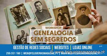 Felgueiras promove iniciativa para descobrirmos a história da nossa família - Felgueiras Magazine