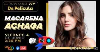 La polifacética Macarena Achaga es la Invitada VIP en De Película; descubre algunas curiosidades sobre la actriz - LOS40 México