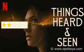 Things Heard & Seen Review: Amanda Seyfried And James Norton Starrer Is Pretty, Eerie But Unconvincing - SpotboyE