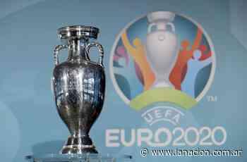 EURO 2020: El fútbol internacional no ceja con los cambios - LA NACION