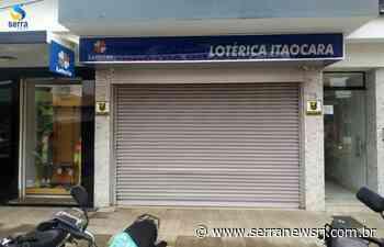 Lotérica de Itaocara fecha após casos positivos de coronavírus - Serra News