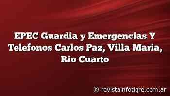 ⊛ EPEC Guardia y Emergencias Y Telefonos Carlos Paz, Villa Maria, Rio Cuarto 2021 - InfoTigre
