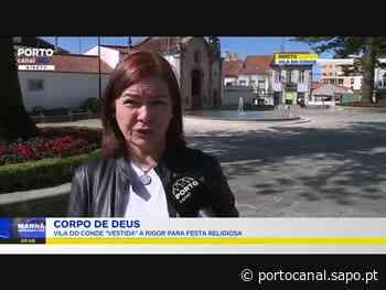 Vila do Conde festeja o Corpo de Deus 'vestida' com grandes grinaldas e coroas - Porto Canal